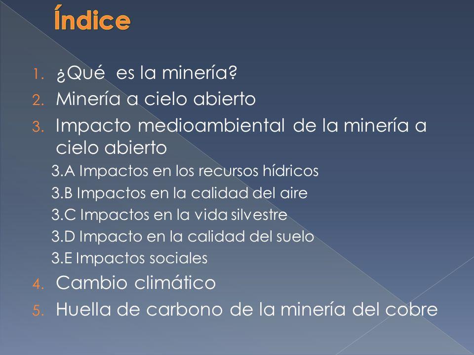 Impacto Ecologico De La Mineria A Cielo Abierto Ppt Descargar