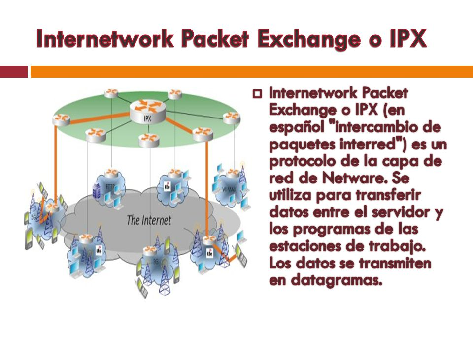 Internetwork Packet Exchange o IPX