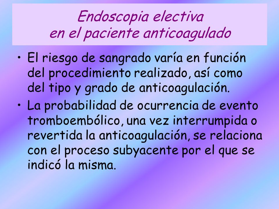 Endoscopia electiva en el paciente anticoagulado