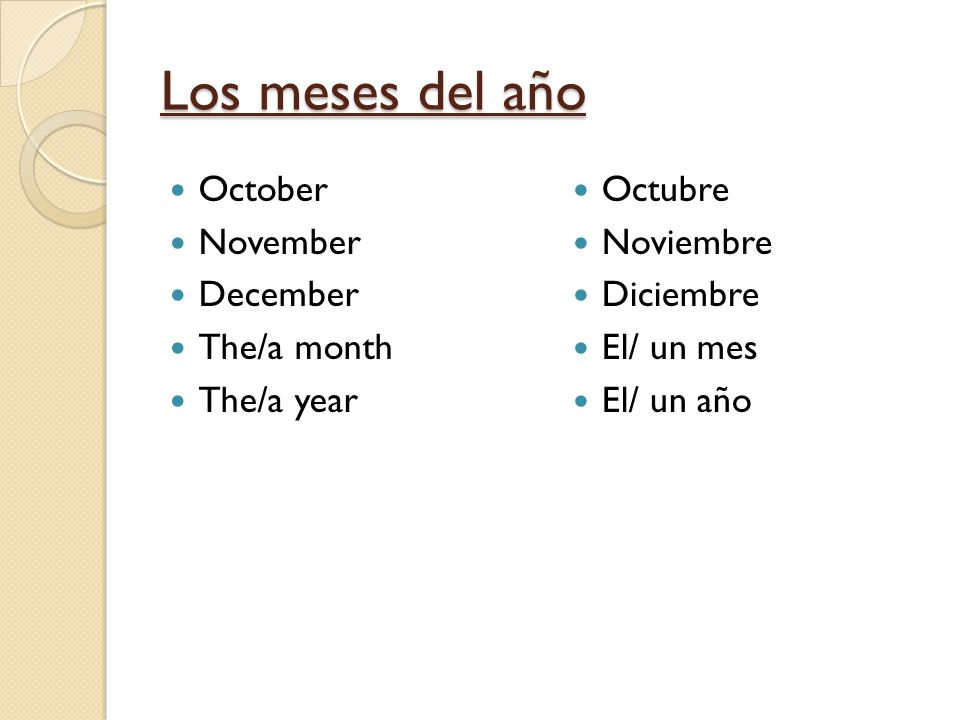 Los meses del año October November December The/a month The/a year