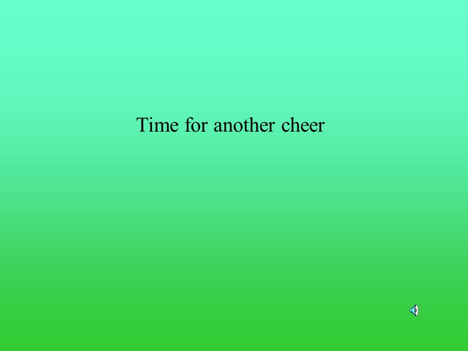 Time for another cheer