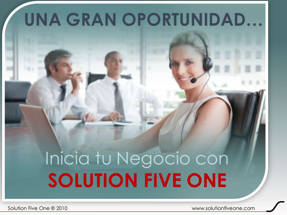 UNA GRAN OPORTUNIDAD… Inicia tu Negocio con SOLUTION FIVE ONE