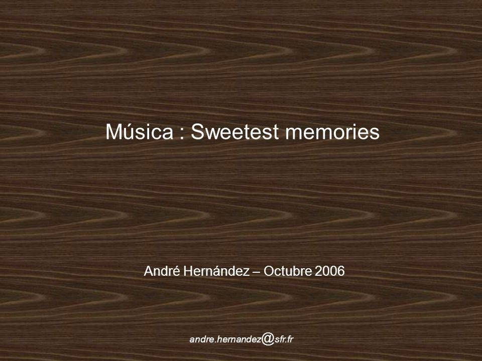 Música : Sweetest memories