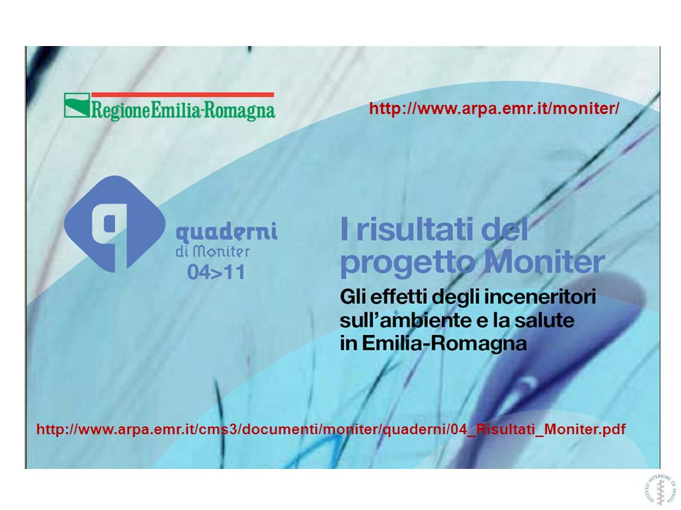 http://www.arpa.emr.it/moniter/ http://www.arpa.emr.it/cms3/documenti/moniter/quaderni/04_Risultati_Moniter.pdf.