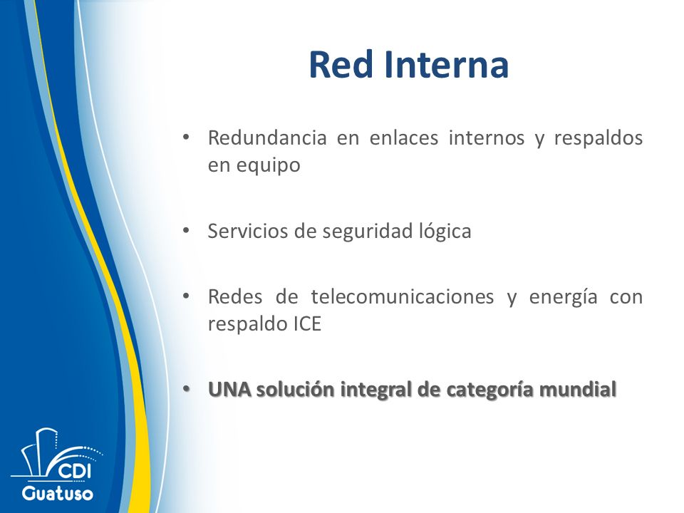 Red Interna Redundancia en enlaces internos y respaldos en equipo