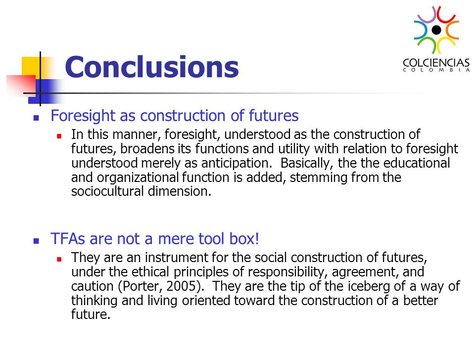 Conclusions Foresight as construction of futures
