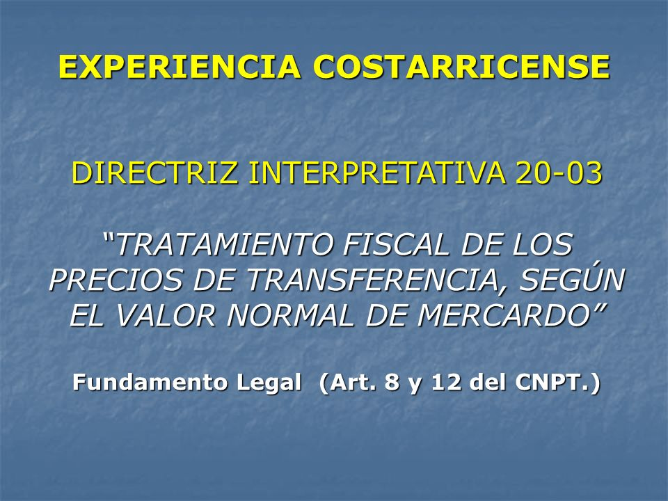 EXPERIENCIA COSTARRICENSE Fundamento Legal (Art. 8 y 12 del CNPT.)
