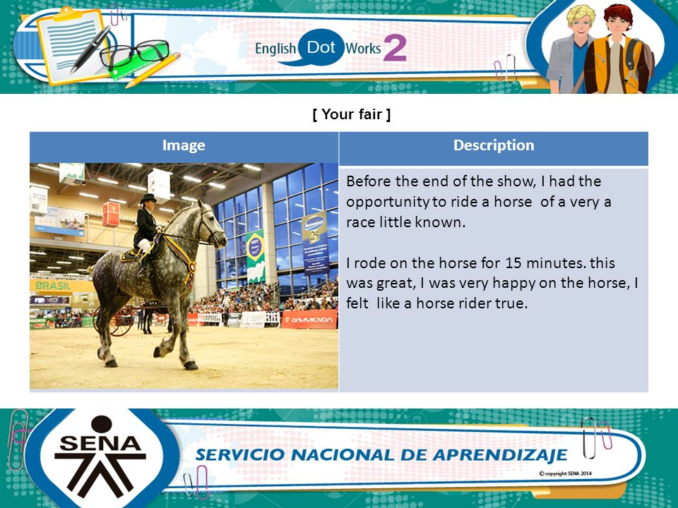 [ Your fair ] Image. Description. Before the end of the show, I had the opportunity to ride a horse of a very a race little known.