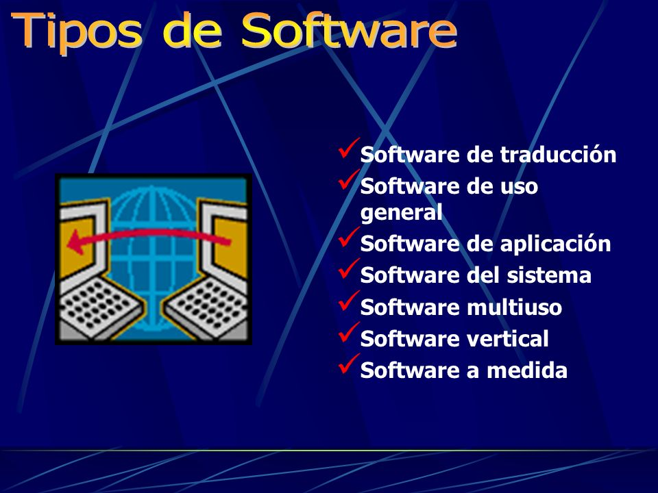 Tipos de Software Software de traducción Software de uso general