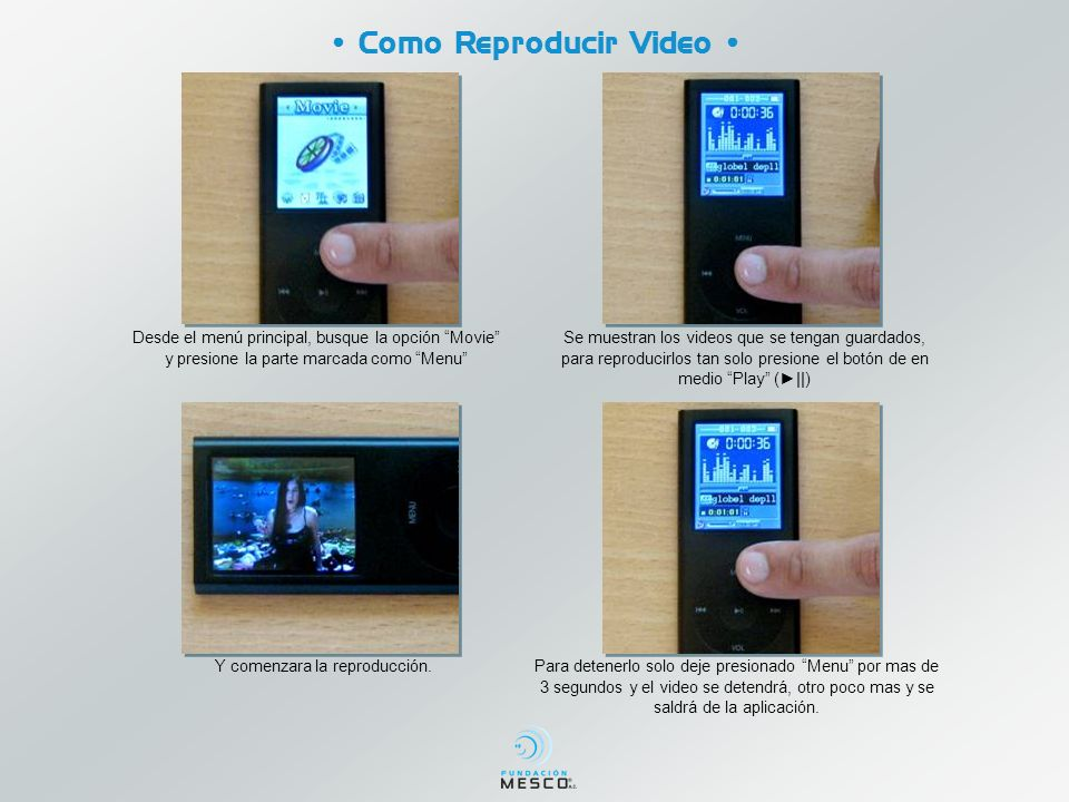 • Como Reproducir Video •
