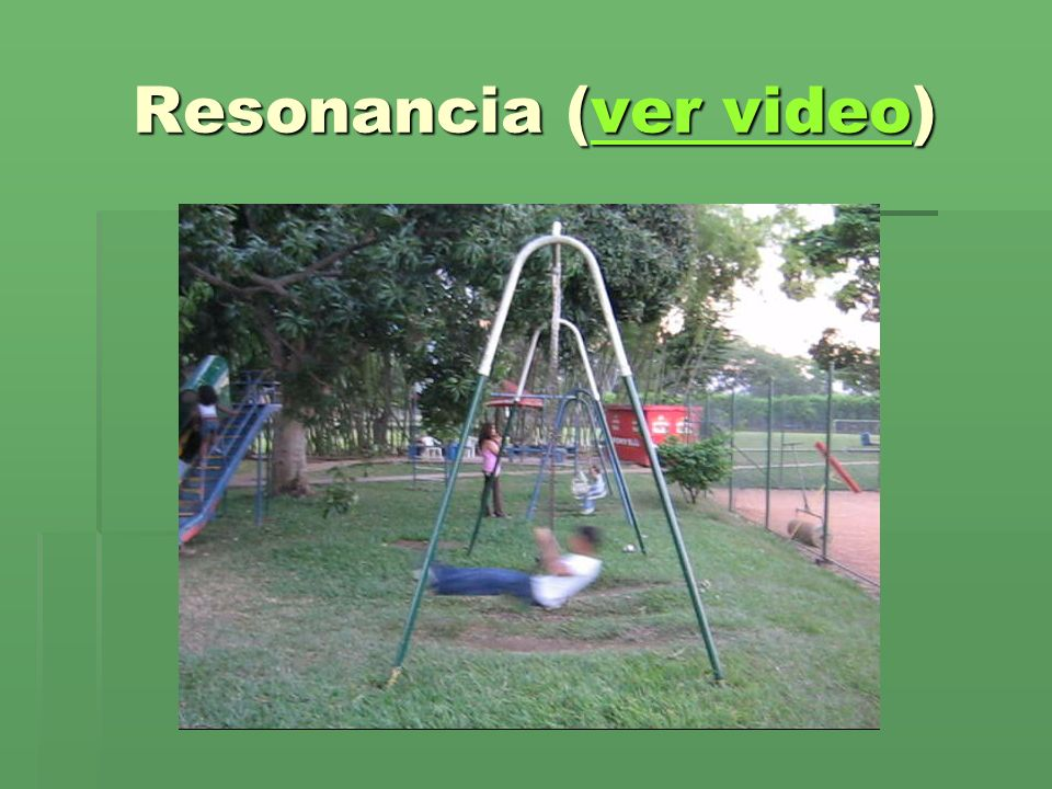Resonancia (ver video)