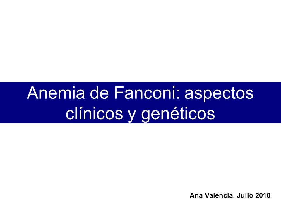 Anemia de Fanconi: aspectos clínicos y genéticos - ppt descargar