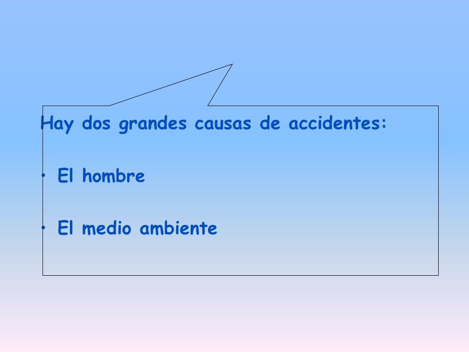 Hay dos grandes causas de accidentes: