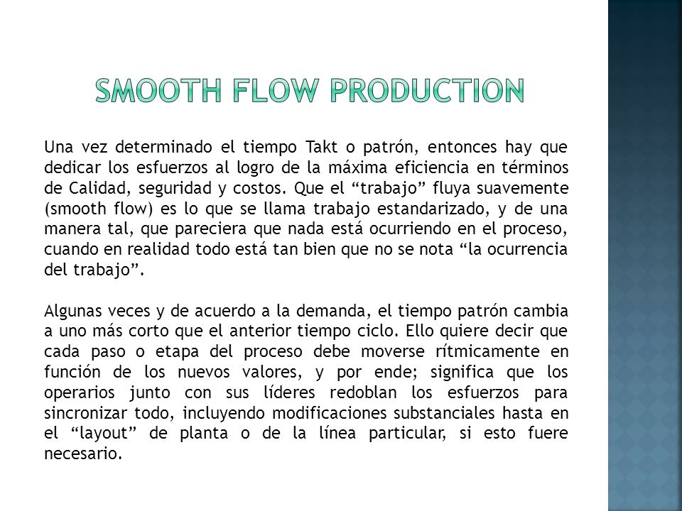 Smooth flow production