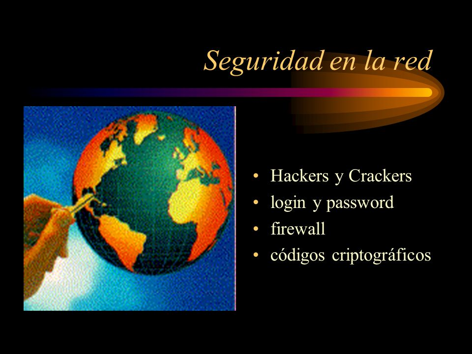 Seguridad en la red Hackers y Crackers login y password firewall