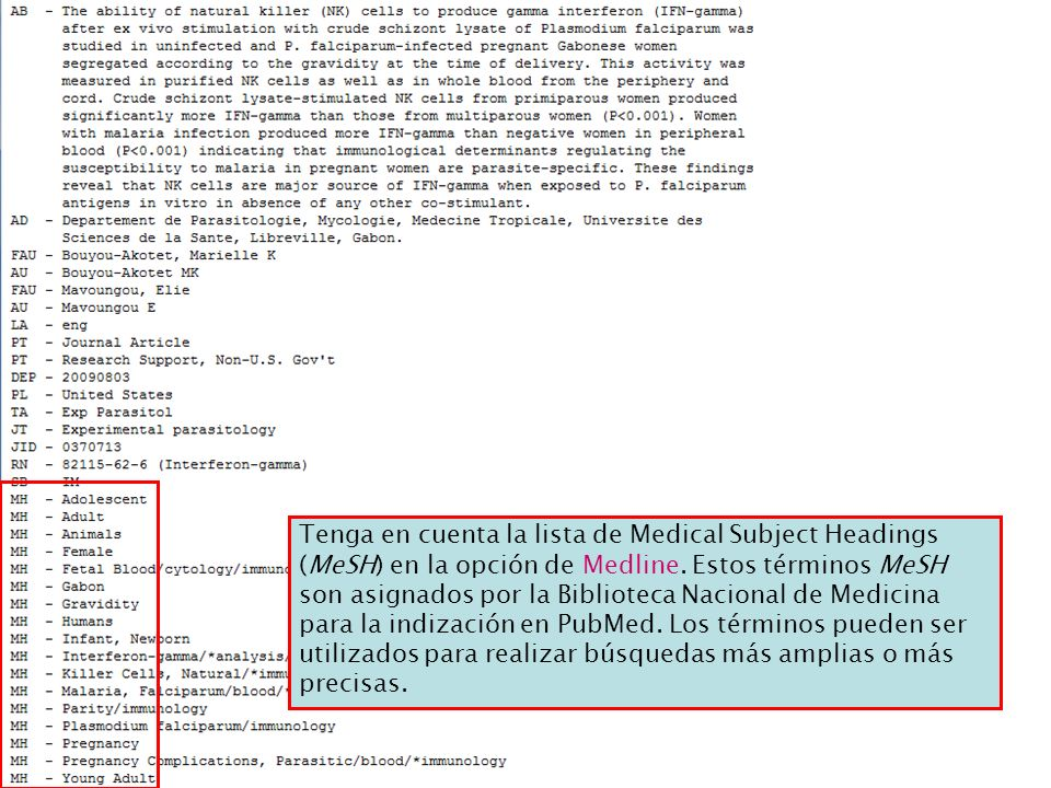 Tenga en cuenta la lista de Medical Subject Headings (MeSH) en la opción de Medline.