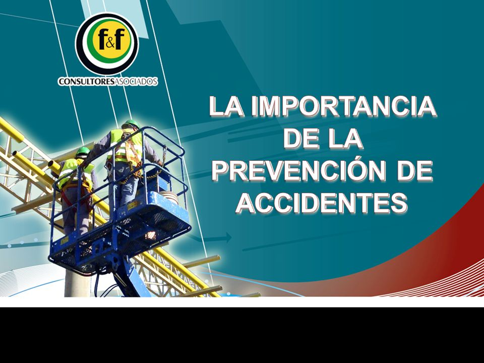 LA IMPORTANCIA DE LA PREVENCIÓN DE ACCIDENTES