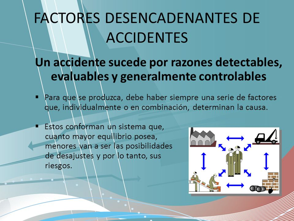 FACTORES DESENCADENANTES DE ACCIDENTES