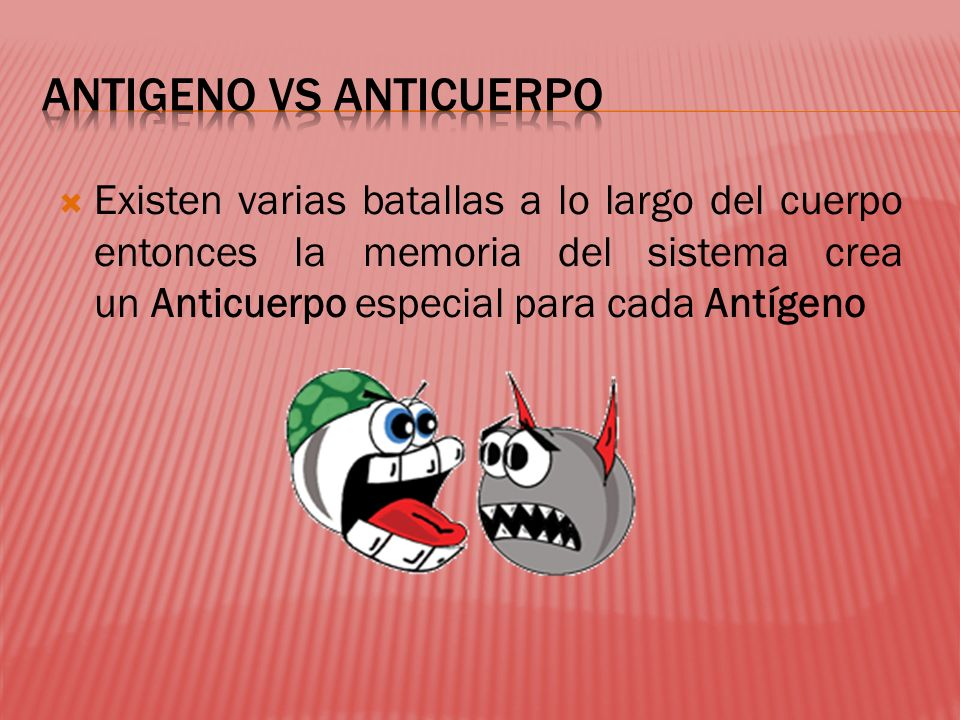 ANTIGENO VS ANTICUERPO