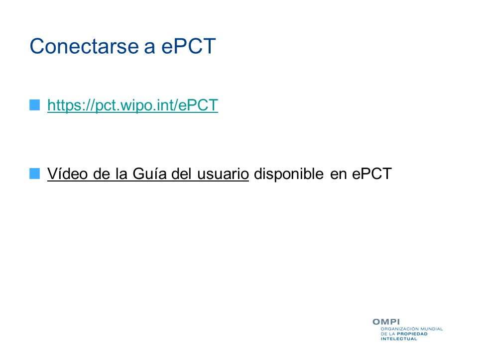 Conectarse a ePCT https://pct.wipo.int/ePCT