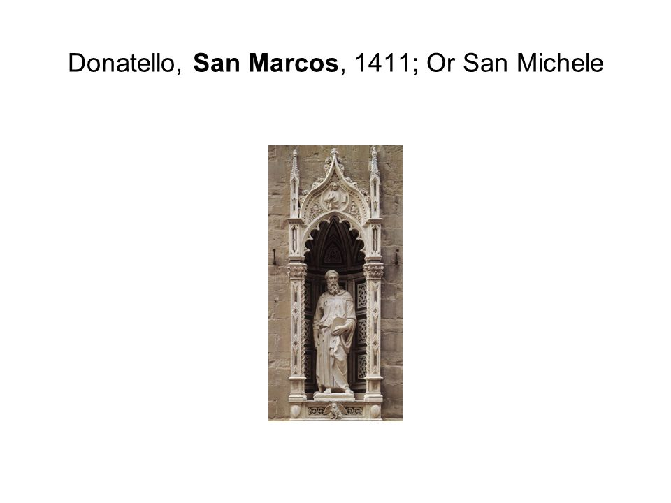 Donatello, San Marcos, 1411; Or San Michele