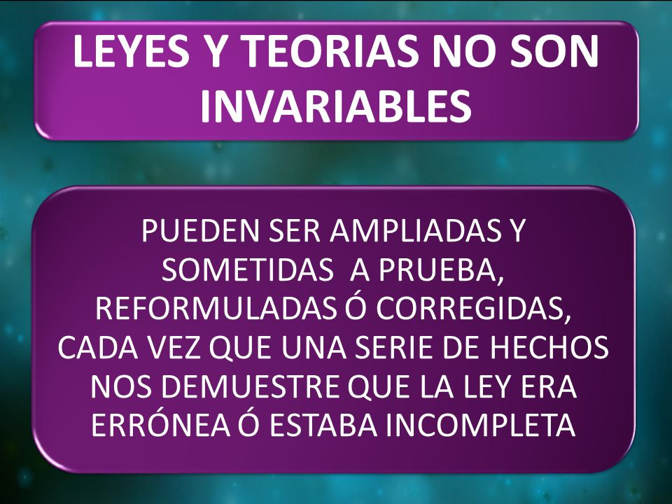 LEYES Y TEORIAS NO SON INVARIABLES