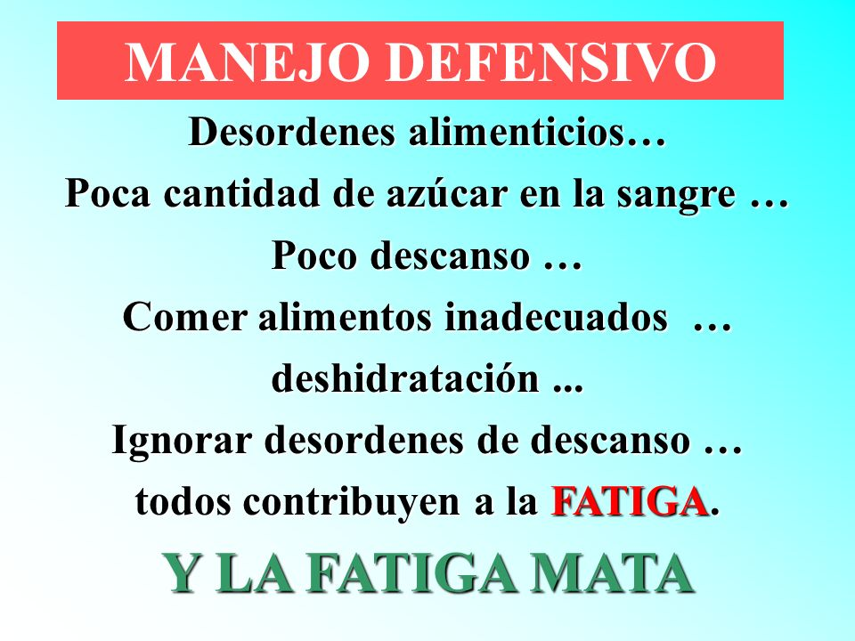 MANEJO DEFENSIVO Y LA FATIGA MATA