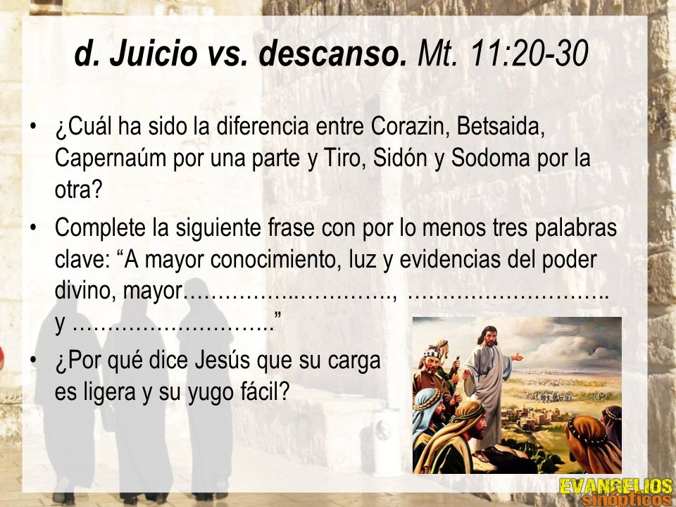 d. Juicio vs. descanso. Mt. 11:20-30