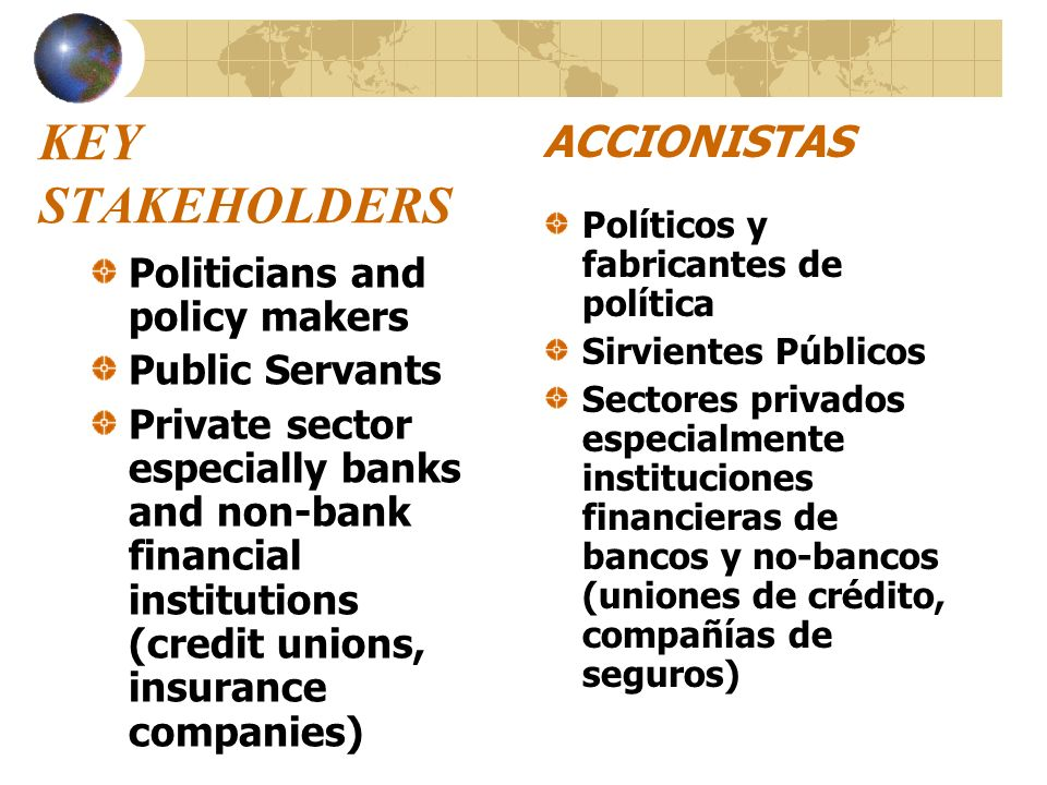 KEY STAKEHOLDERS ACCIONISTAS Politicians and policy makers
