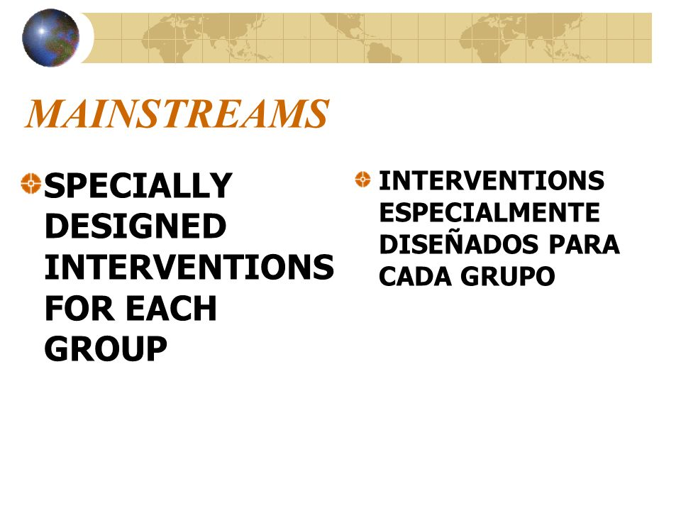 MAINSTREAMS SPECIALLY DESIGNED INTERVENTIONS FOR EACH GROUP