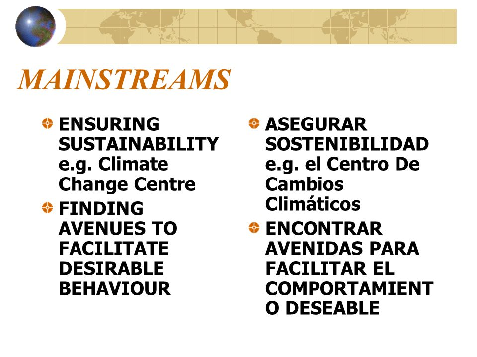 MAINSTREAMS ENSURING SUSTAINABILITY e.g. Climate Change Centre