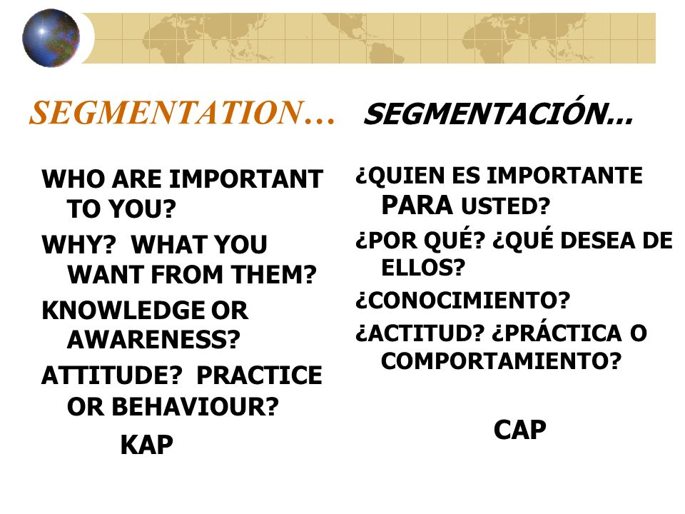 SEGMENTATION… KAP WHO ARE IMPORTANT TO YOU