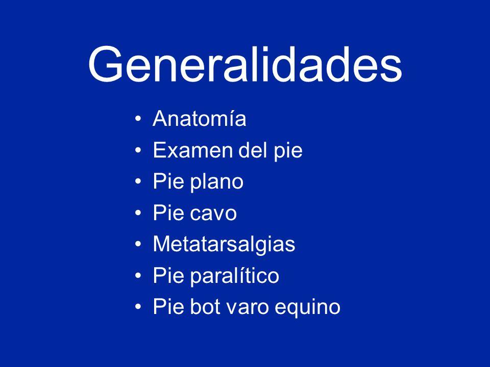 Generalidades Anatomía Examen del pie Pie plano Pie cavo - ppt descargar