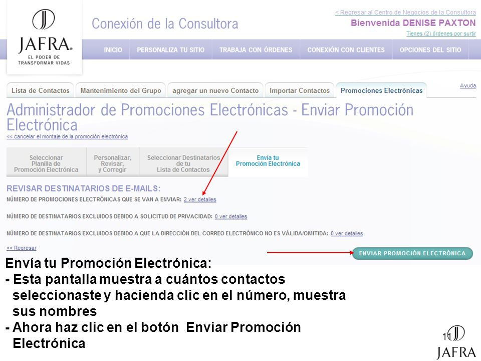 Send Your E-Promotions: - This screen shows how many contacts were selected - Now, click on Send E-Promotions button
