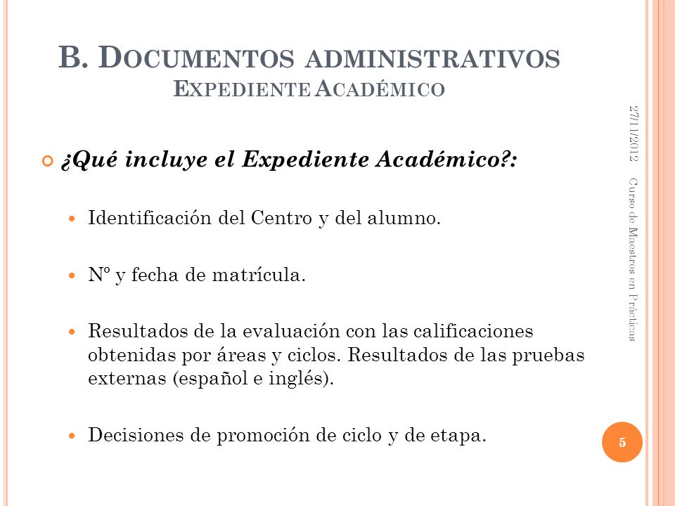 B. Documentos administrativos Expediente Académico