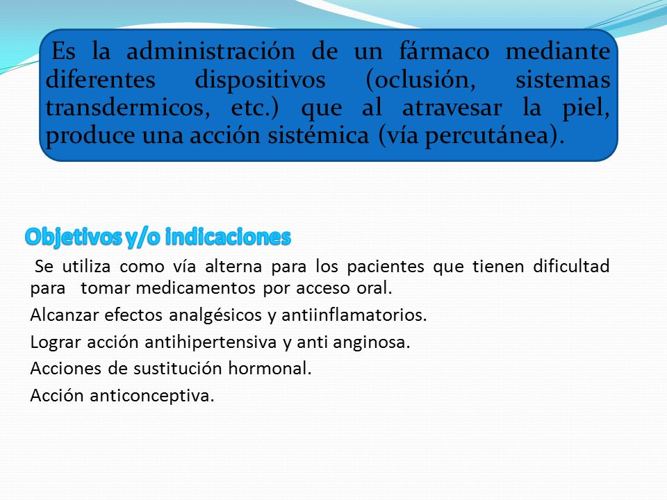 Es la administración de un fármaco mediante diferentes dispositivos  (oclusión 03039915217d