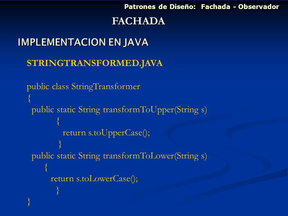 FACHADA IMPLEMENTACION EN JAVA STRINGTRANSFORMED.JAVA