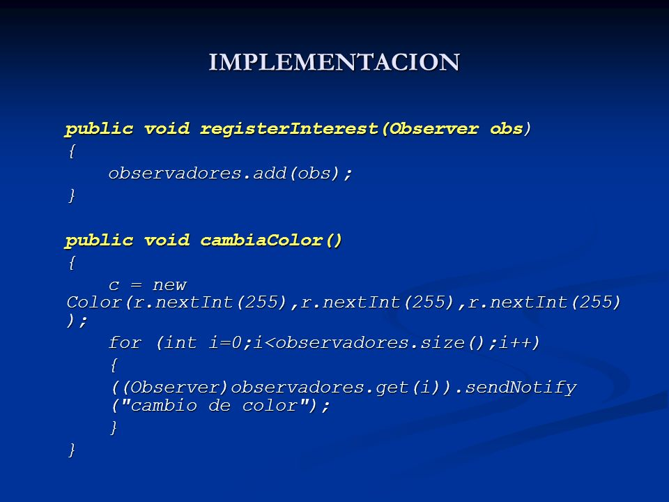 IMPLEMENTACION public void registerInterest(Observer obs) {