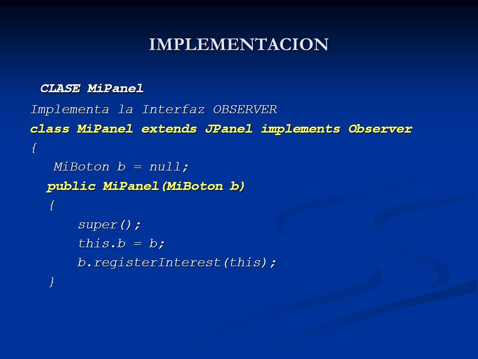 CLASE MiPanel IMPLEMENTACION Implementa la Interfaz OBSERVER