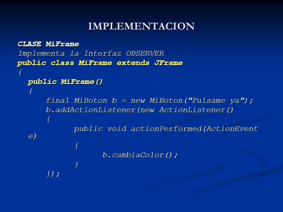 IMPLEMENTACION CLASE MiFrame Implementa la Interfaz OBSERVER