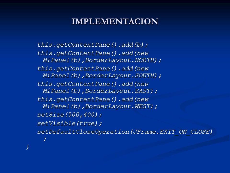 IMPLEMENTACION this.getContentPane().add(b);