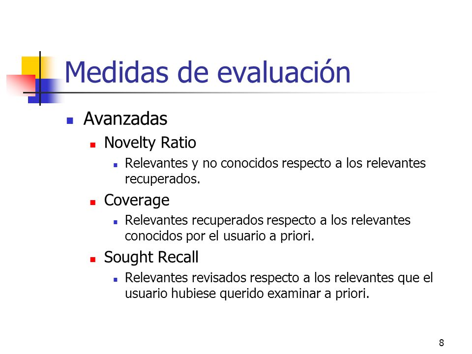 Medidas de evaluación Avanzadas Novelty Ratio Coverage Sought Recall