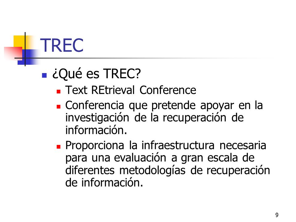 TREC ¿Qué es TREC Text REtrieval Conference