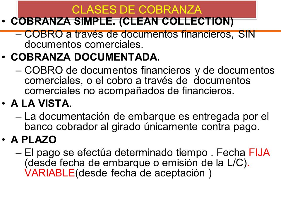 CLASES DE COBRANZA COBRANZA SIMPLE. (CLEAN COLLECTION)