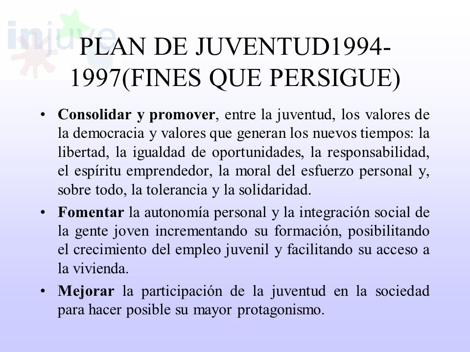 PLAN DE JUVENTUD (FINES QUE PERSIGUE)