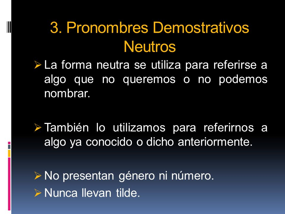 3. Pronombres Demostrativos Neutros