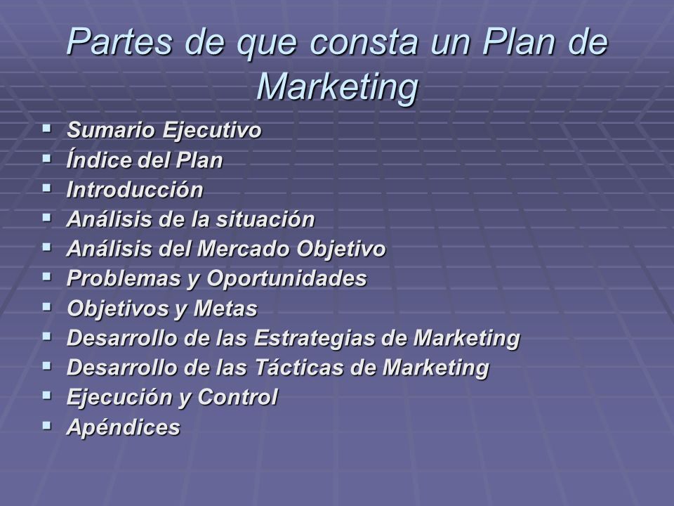 Partes de que consta un Plan de Marketing