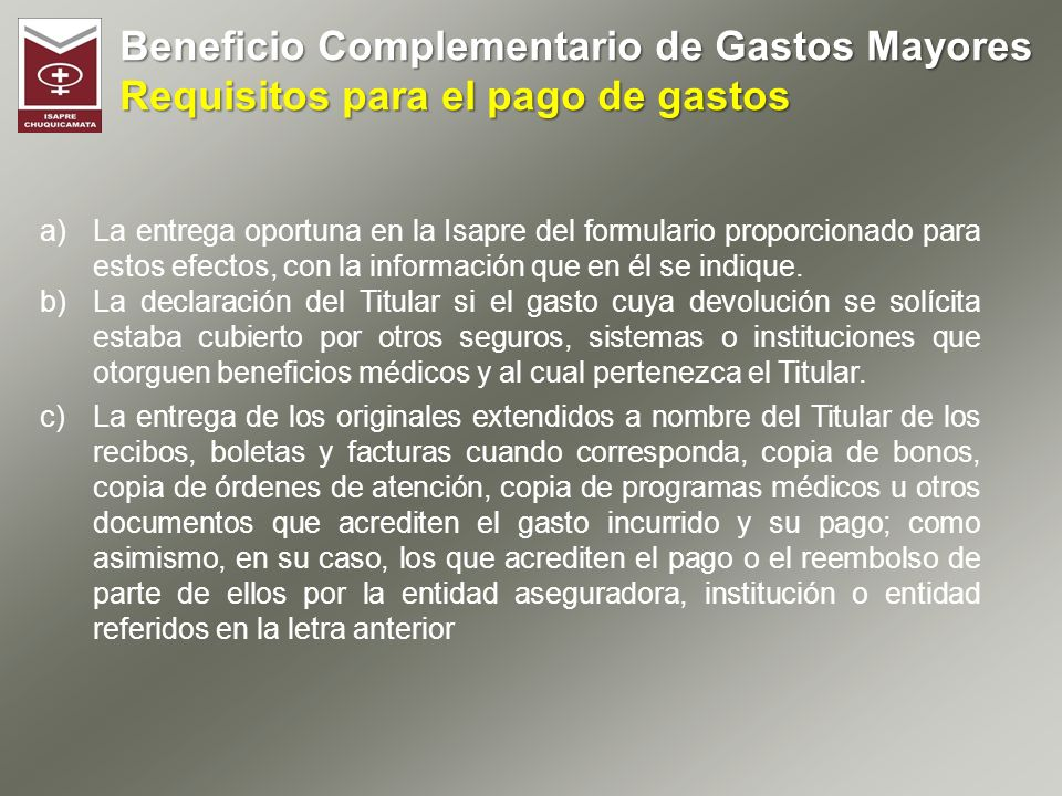 Beneficio Complementario de Gastos Mayores Requisitos para el pago de gastos