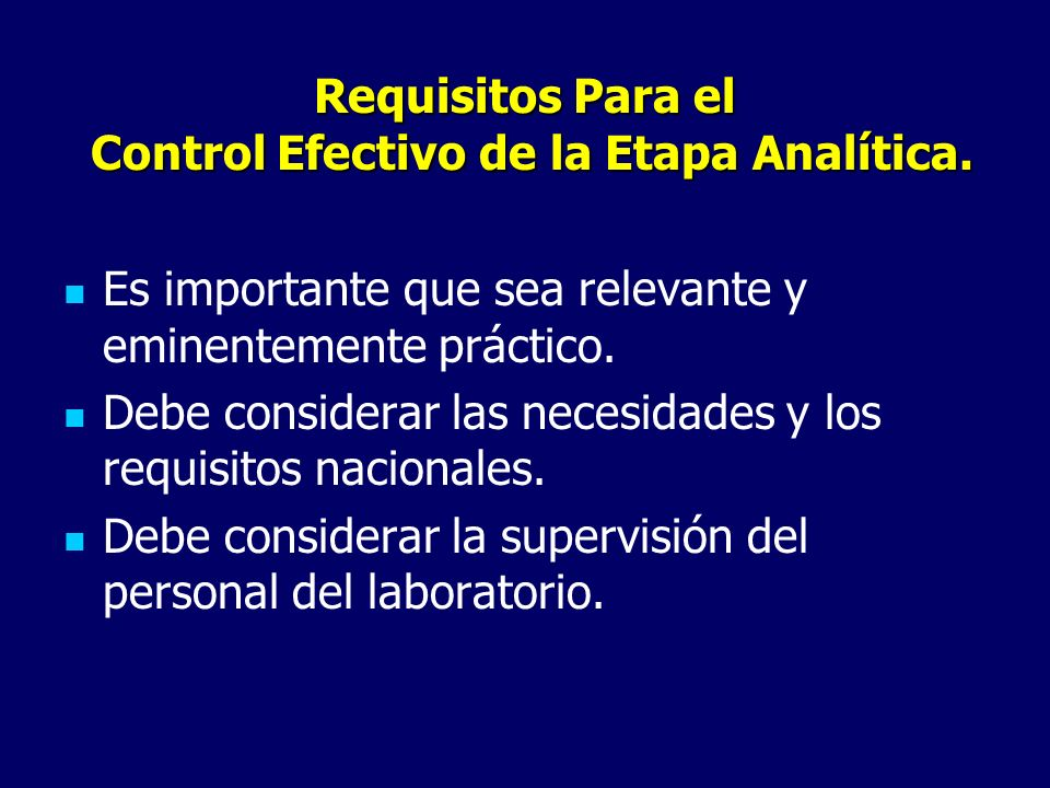 Requisitos Para el Control Efectivo de la Etapa Analítica.