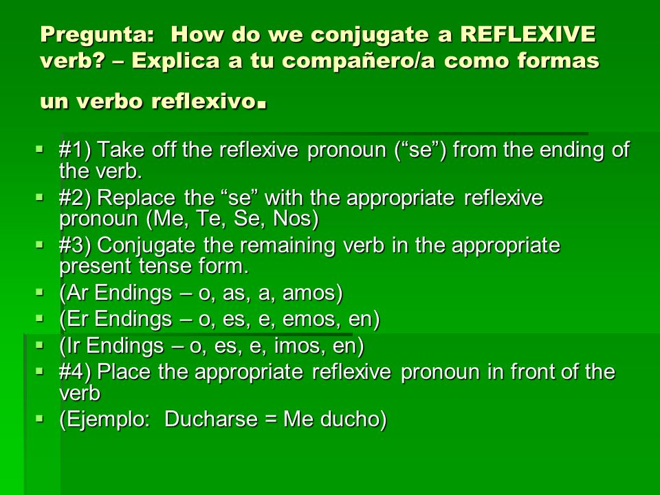 Pregunta: How do we conjugate a REFLEXIVE verb